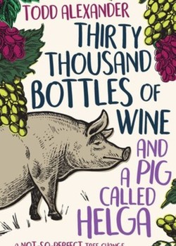 Default_thirty-thousand-bottles-of-wine-and-a-pig-called-helga-9781925791334_lg