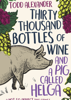 Default_thirty_thousand_bottles_of_wine_and_a_pig_called_helga_final_cover